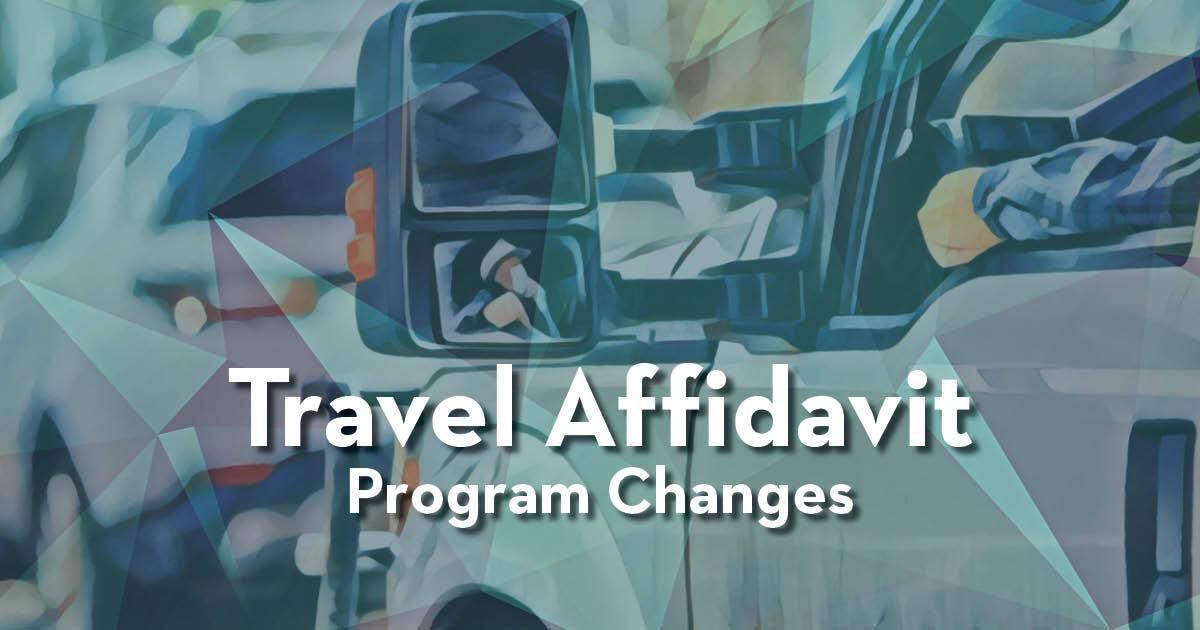 Traveler Affidavit Program Changes