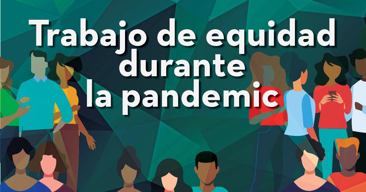 Trabajo de equidad durante la pandemia