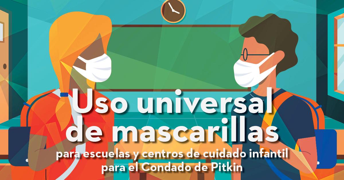 Uso universal de mascarillas para escuelas y centros de cuidado infantil