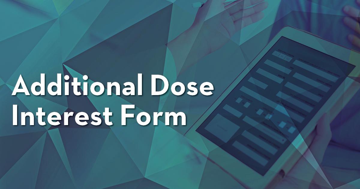 Additional dose interest form